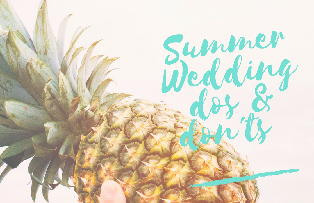 Summer Weddings: Dos and Don'ts